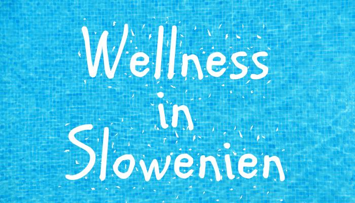 Wellnesreise nach Slowenien